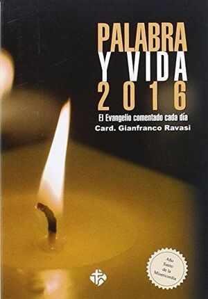 PALABRA Y VIDA 2016.EVANGELIO COMENTADO DIA A DIA