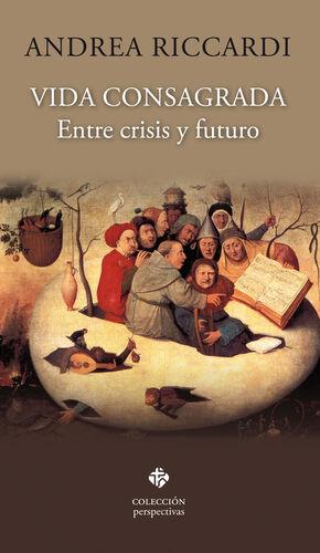 VIDA CONSAGRADA. ENTRE CRISIS Y FUTURO