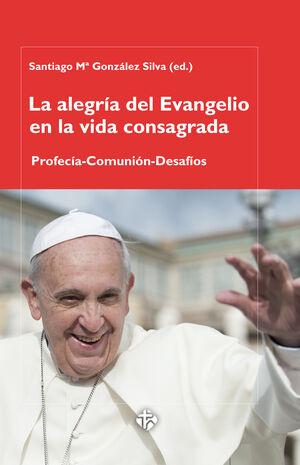 ALEGRIA DEL EVANGELIO EN LA VIDA CONSAGRADA, LA