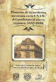 PIONERAS DE LA MEDICINA MEXICANA EN LA UNAM