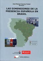 DIMENSIONES DE LA PRESENCIA ESPAÑOLA EN BRASIL