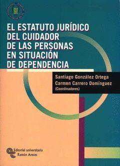EL ESTATUTO JURÍDICO DEL CUIDADOR INFORMAL DE LAS PERSONAS EN SITUACIÓN DE DEPEN