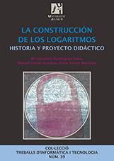 LA CONSTRUCCIÓN DE LOS LOGARITMOS. HISTORIA Y PROYECTO DIDÁCTICO
