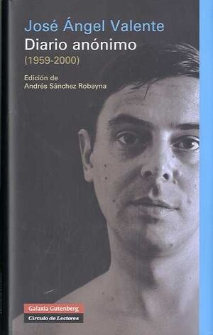DIARIO ANÓNIMO (1959-2000)-VALENTE. GALAXIA-DURA