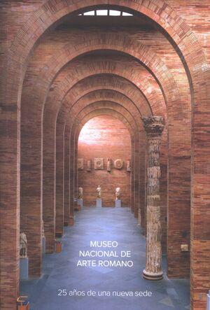 MUSEO NACIONAL ARTE ROMANO. 25 AÑOS DE UNA NUEVA SEDE