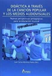 DIDACTICA A TRAVES DE LA CANCION POPULAR Y MEDIOS AUDIOVISU