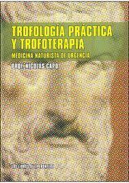 TROFOLOGIA PRACTICA Y TROFOTERAPIA MEDICINA NATURALISTA URGE