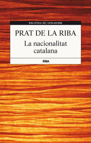 NACIONALITAT CATALANA,LA. RBA (BIBLIOTECA DEL CATALANISME)-DURA