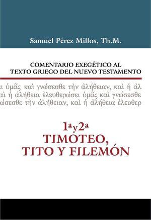 COMENTARIO EXEGÉTICO AL TEXTO GRIEGO DEL N.T. 1 Y 2 TIMOTEO Y TITO Y FILEMÓN