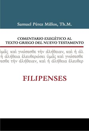 COMENTARIO EXEGÉTICO AL TEXTO GRIEGO DEL N.T. FILIPENSES