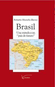 """BRASIL:UNA MIRADA A UN """"PAS DE FUTUROÖ"""