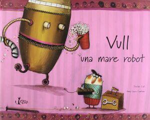 VULL UNA MARE ROBOT.CLARET KIDS-INF-G-CARTONE
