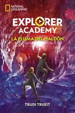 EXPLORER ACADEMY 2. LA PLUMA DEL HALCON