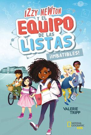 IZZY NEWTON Y EL EQUIPO DE LAS LISTAS 1: ¡IMBATIBLES!