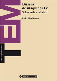 DISSENY DE MAQUINES IV. SELECCIO DE MATERIALS