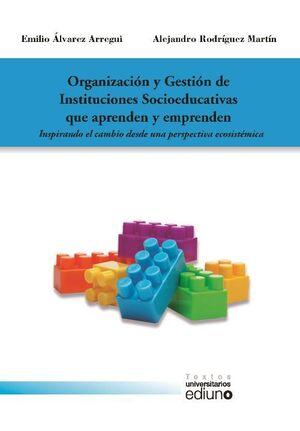 ORGANIZACIÓN Y GESTIÓN DE INSTITUCIONES SOCIOEDUCATIVAS QUE APRENDEN Y EMPRENDEN