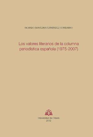 LOS VALORES LITERARIOS DE LA COLUMNA PERIODÍSTICA ESPAÑOLA, 1975-2007