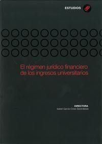 EL RÉGIMEN JURÍDICO FINANCIERO DE LOS INGRESOS UNIVERSITARIOS