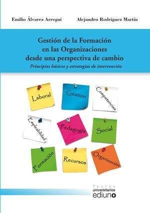 GESTION DE FORMACION EN ORGANIZACIONES DESDE PERSPECTIVA DE CAMBIO *
