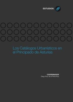 LOS CATÁLOGOS URBANÍSTICOS EN EL PRINCIPADO DE ASTURIAS