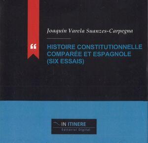 HISTOIRE CONSTITUTIONNELLE COMPARÉE ET ESPAGNOLE (SIX ESSAIS)