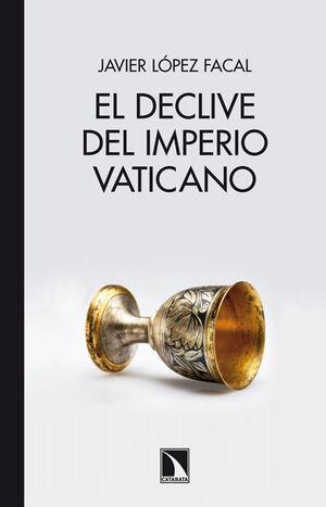 DECLIVE DEL IMPERIO VATICANO,EL.. CATARATA.426-RUST