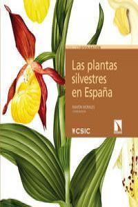 PLANTAS SILVESTRES EN ESPAÑA,LAS. CSIC-CATARATA