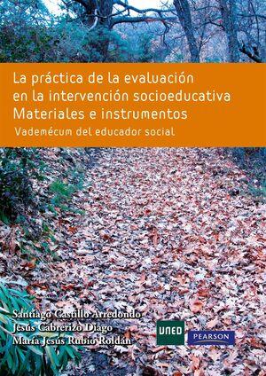 PRACTICA DE LA EVALUACION EN LA INTERVENCION SOCIOEDUCATIVA. MATERIALES E INSTRU