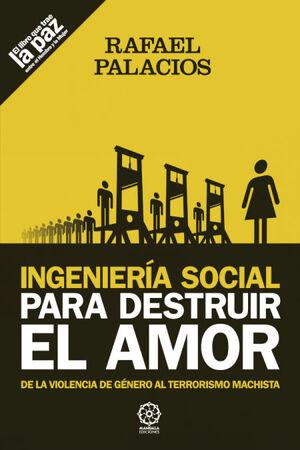 INGENIERIA SOCIAL PARA DESTRUIR EL AMOR.MANDALA-RUST