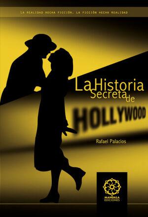 HISTORIA SECRETA DE HOLLYWOOD.MANDALA EDICIONES