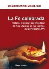 FE CELEBRADA,LA-HISTORIA,TEOLOGIA Y ESPIRITUALIDAD DEL AÑO L