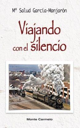 VIAJANDO CON EL SILENCIO