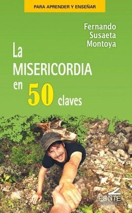 MISERICORDIA EN 50 CLAVES, LA