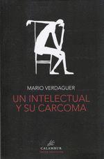UN INTELECTUAL Y SU CARCOMA