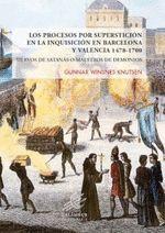 PROCESOS POR SUPERSTICION EN LA INQUISICION EN BARCELONA Y VALENCIA
