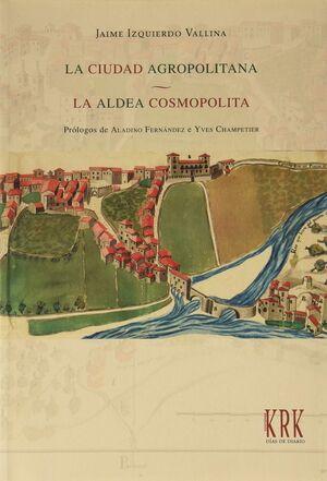 CUIDAD  AGROPOLITANA - ALDEA COSMOPOLITA
