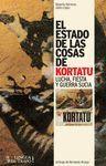 ESTADO DE LAS COSAS,EL. DE KORTATU