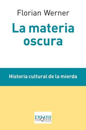 MATERIA OSCURA,LA. ENSAYO-TUSQUETS