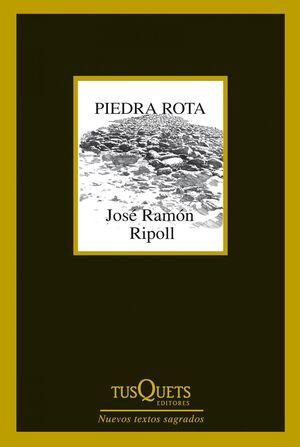 PIEDRA ROTA. TUSQUETS-NUEVOS TEXTOS SAGRADOS-282
