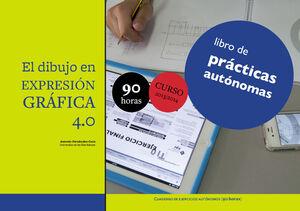 EL DIBUJO EN EXPRESIÓN GRÁFICA 4.0 LIBRO DE PRÁCTICAS AUTÓNOMAS