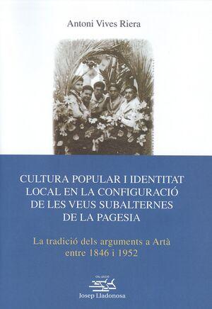 CULTURA POPULAR I IDENTITAT LOCAL EN LA CONFIGURACIÓ DE LES VEUS SUBALTERNES DE