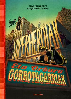 ADI! SUPERHEROIAK ETA ORBURU GORROTAGARRIAK