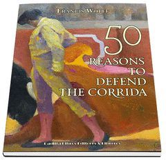 50 REASON TO DEFEND THE CORRIDA