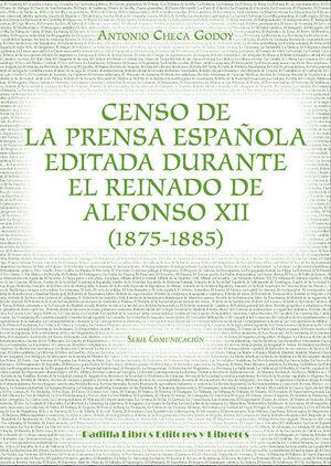 CENSO DE LA PRENSA ESPA¤OLA EDITADA DURANTE EL REINADO DE ALFONSO XII