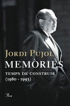 MEMORIES (JORDI PUJOL).TEMPS DE CONSTRUIR (1980-1993).PROA-DURA