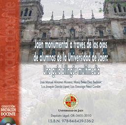 JAÉN MONUMENTAL A TRAVÉS DE LOS OJOS DE ALUMNOS DE LA UNIVERSIDAD DE JAÉN: UNA G