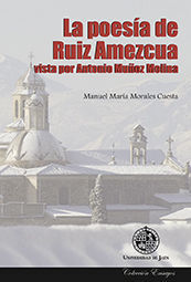 LA POESÍA DE RUIZ AMEZCUA VISTA POR ANTONIO MUÑOZ MOLINA