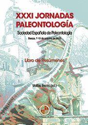 XXXI JORNADAS PALEONTOLOGÍA. SOCIEDAD ESPAÑOLA DE PALEONTOLOGÍA