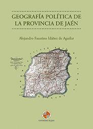 GEOGRAFÍA POLÍTICA DE LA PROVINCIA DE JAÉN
