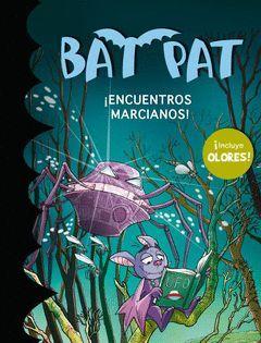 BAT PAT ¡ ENCUENTROS MARCIANOS !  ( CON OLORES )   *** MONTENA ***
